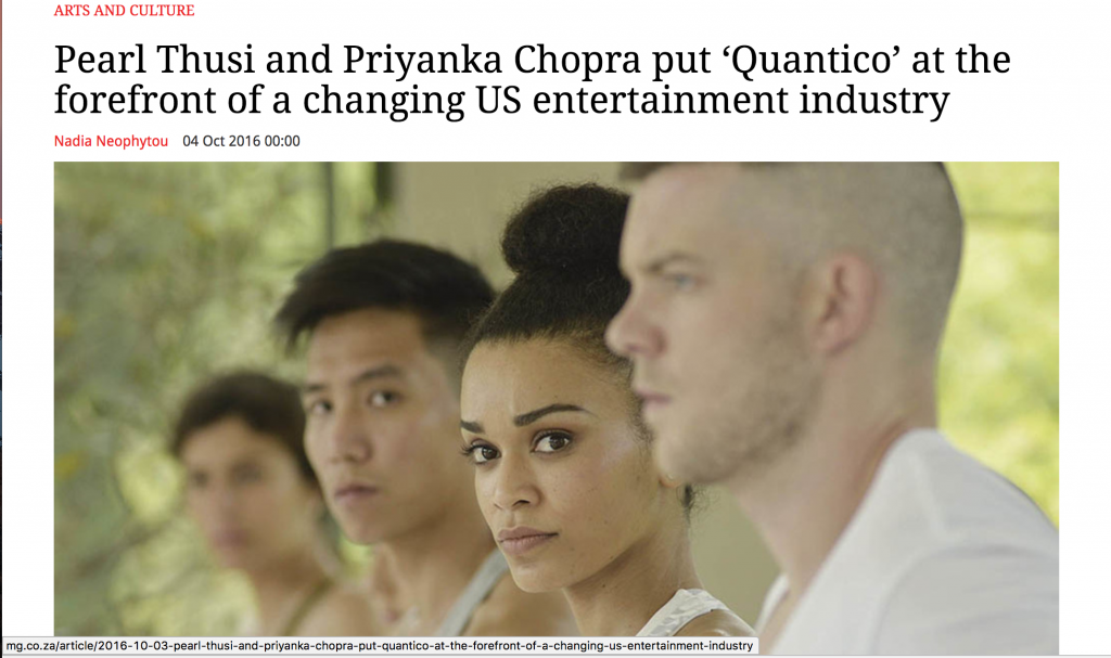 """Pearl Thusi & Priyanka Chopra put 'Quantico' at the forefront of a changing US entertainment industry.""- Mail & Guardian"
